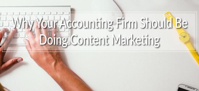 Change can be hard to embrace, but there is a definite list of benefits to be had for the accounting firm that takes on content marketing.